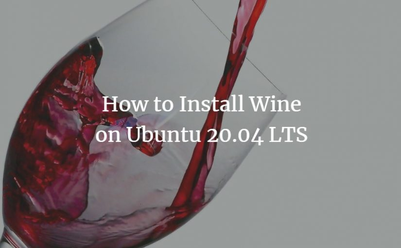 How to install latest wine on Ubuntu or Linux Mint